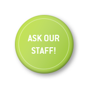Ask our staff!